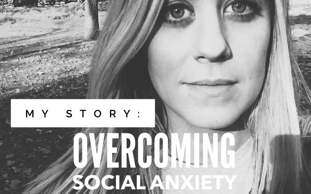 My Story: Overcoming Social Anxiety