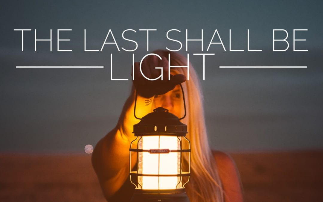 The Last Shall Be Light